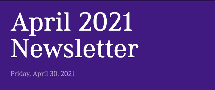 April 2021 Newsletter