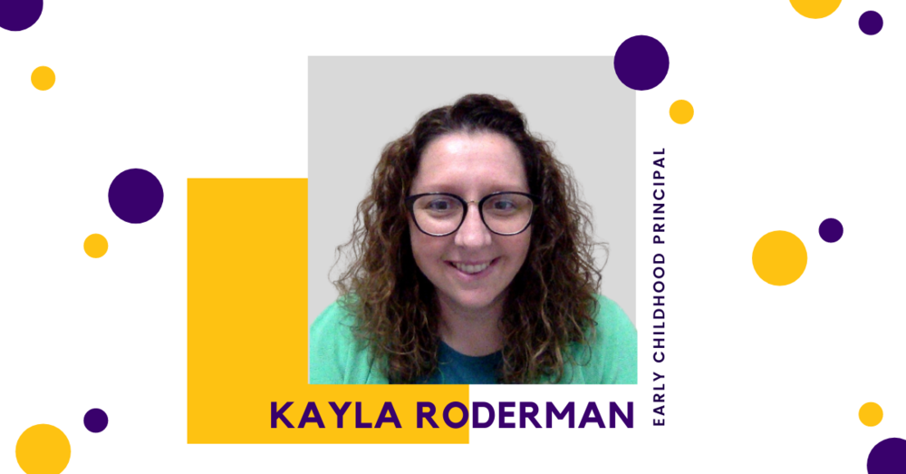 Kayla Roderman - Early Childhood Principal