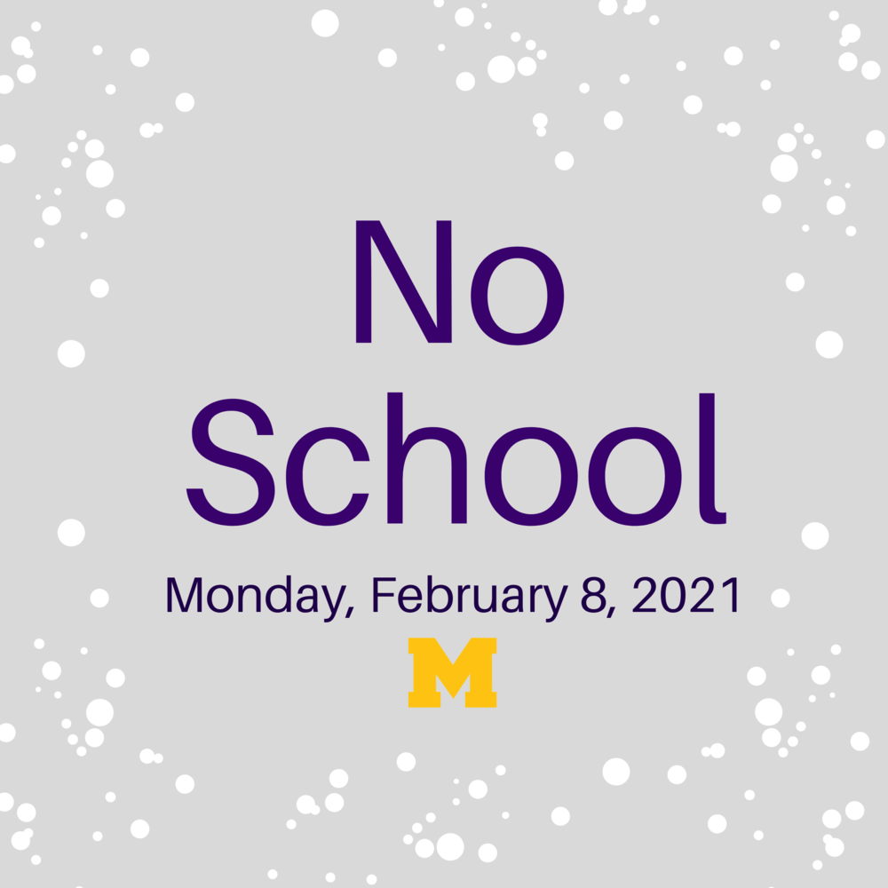 No School - Feb 8, 2021