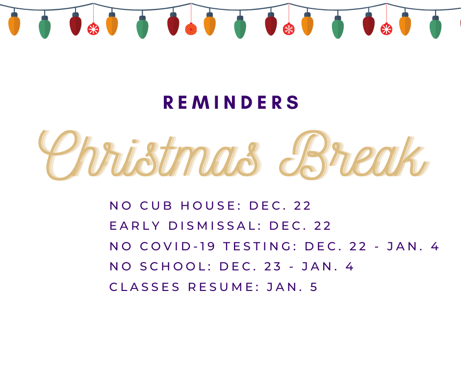 Christmas Break Reminders